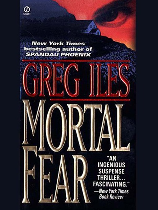 Title details for Mortal Fear by Greg Iles - Wait list