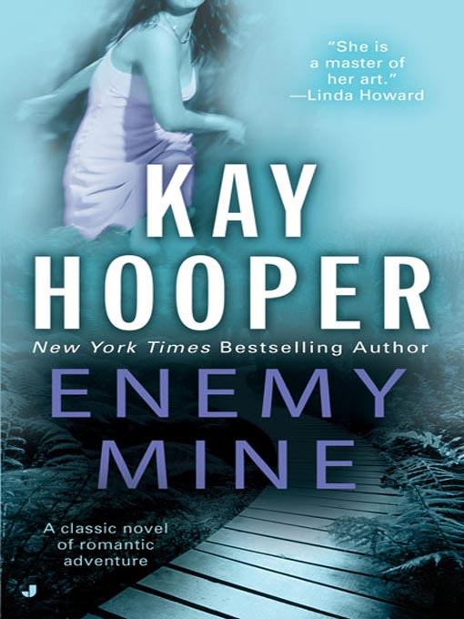Title details for Enemy Mine by Kay Hooper - Available