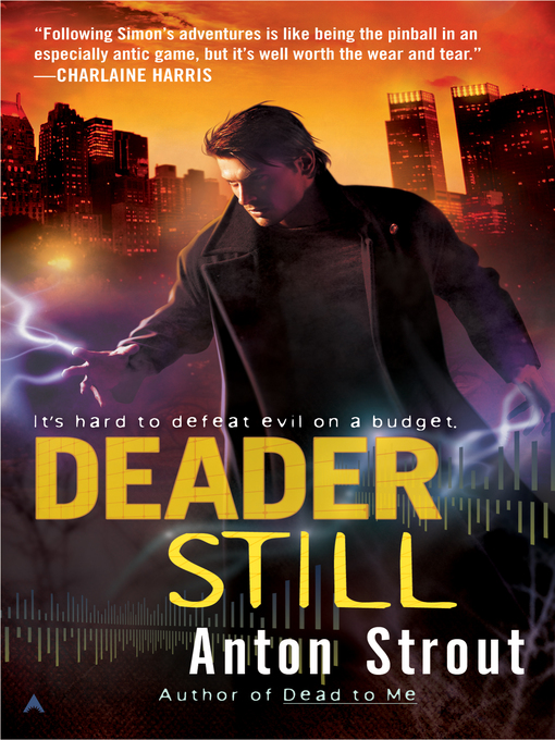 Title details for Deader Still by Anton Strout - Available