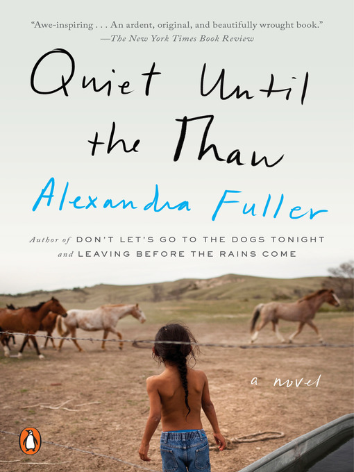 Title details for Quiet Until the Thaw by Alexandra Fuller - Available