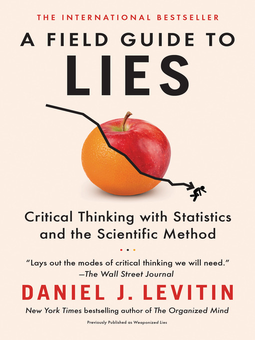 Title details for A Field Guide to Lies by Daniel J. Levitin - Wait list