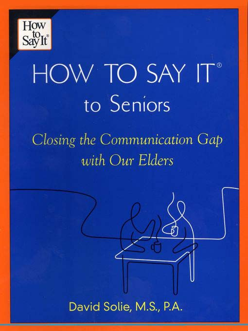 Title details for How to Say It to Seniors by David Solie - Available