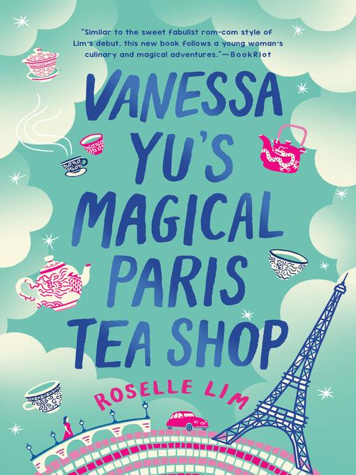 Title details for Vanessa Yu's Magical Paris Tea Shop by Roselle Lim - Wait list