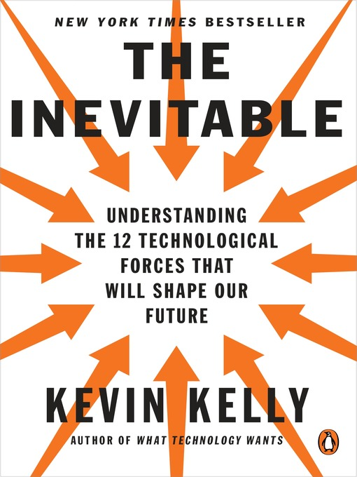 Title details for The Inevitable by Kevin Kelly - Wait list