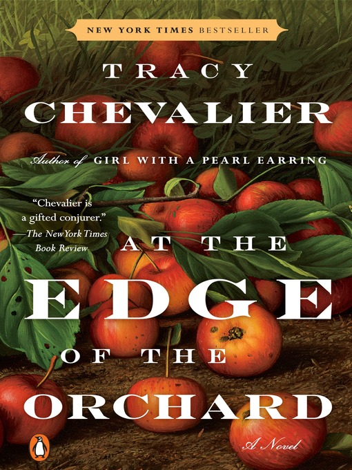 Title details for At the Edge of the Orchard by Tracy Chevalier - Available