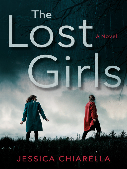 Title details for The Lost Girls by Jessica Chiarella - Wait list