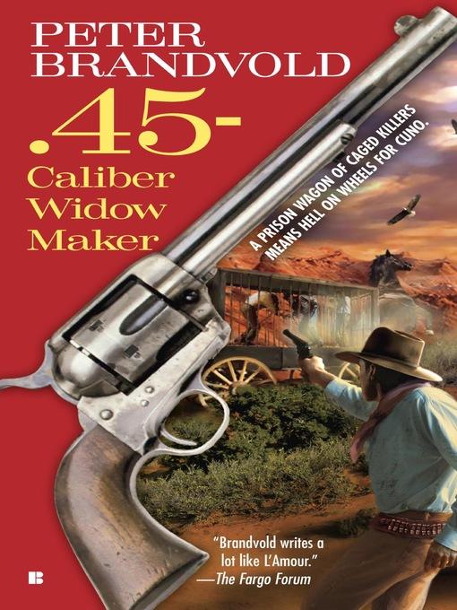 Title details for .45-Caliber Widow Maker by Peter Brandvold - Wait list