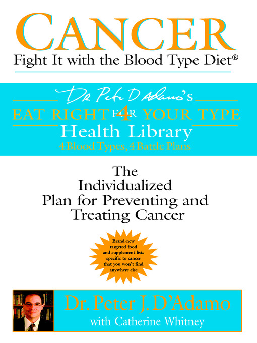 Title details for Cancer: Fight It with the Blood Type Diet by Dr. Peter J. D'Adamo - Available