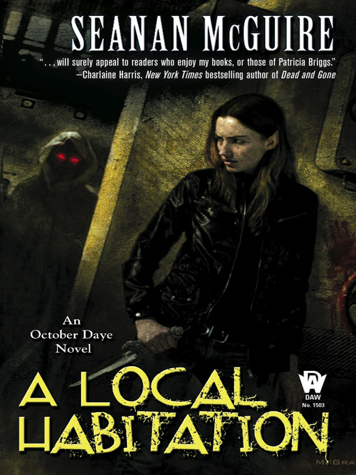 Title details for A Local Habitation by Seanan McGuire - Available