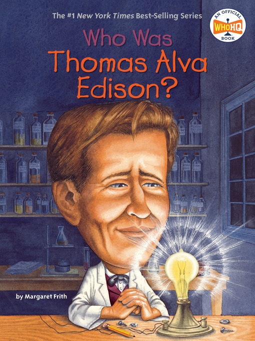 Title details for Who Was Thomas Alva Edison? by Margaret Frith - Available