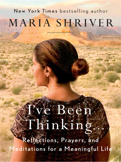 Title details for I've Been Thinking . . . by Maria Shriver - Wait list