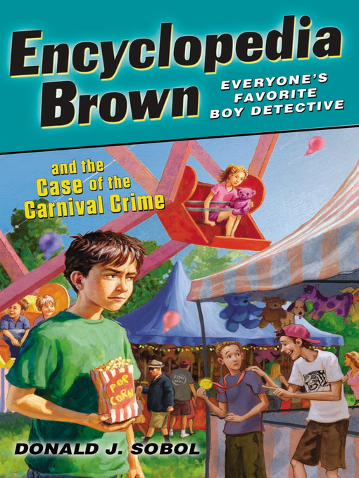 Title details for Encyclopedia Brown and the Case of the Carnival Crime by Donald J. Sobol - Available