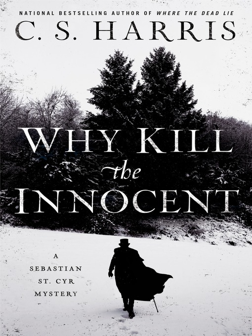 Title details for Why Kill the Innocent by C. S. Harris - Available