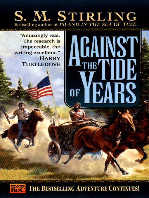 Title details for Against the Tide of Years by S. M. Stirling - Available