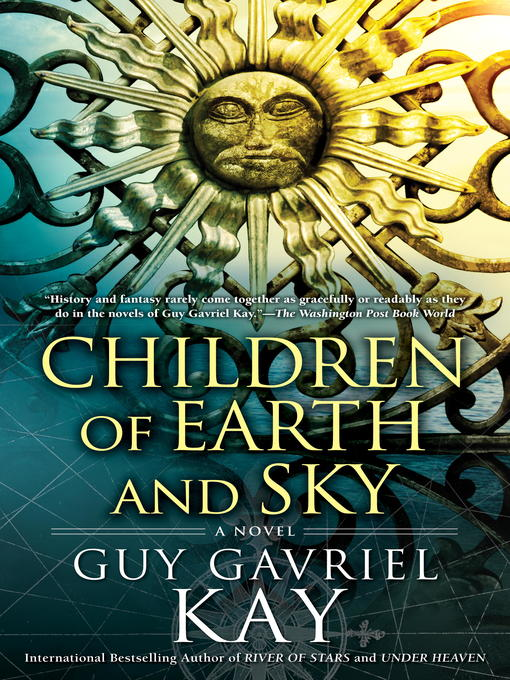 Title details for Children of Earth and Sky by Guy Gavriel Kay - Wait list