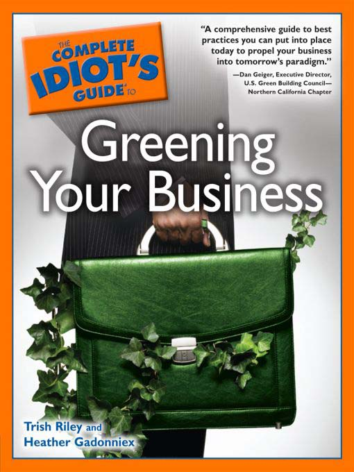Title details for The Complete Idiot's Guide to Greening Your Business by Trish Riley - Available