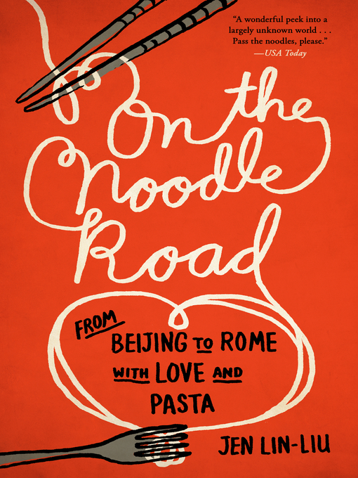 Title details for On the Noodle Road by Jen Lin-Liu - Available
