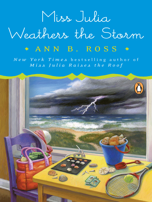 Title details for Miss Julia Weathers the Storm by Ann B. Ross - Wait list