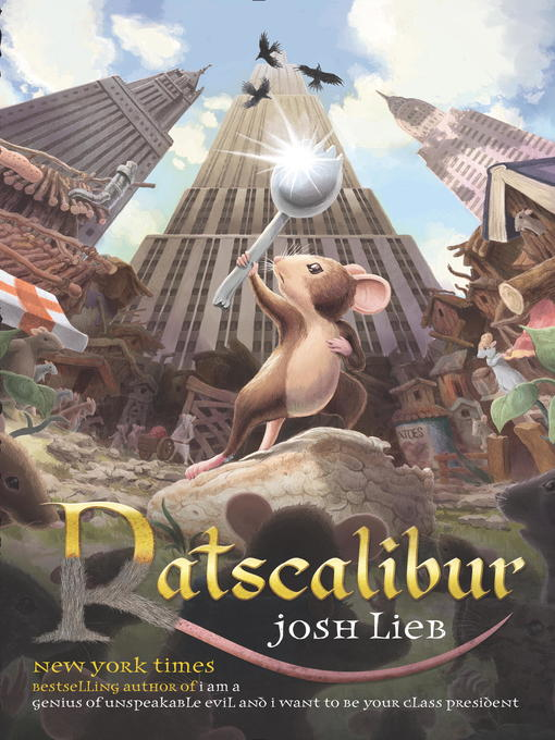 Title details for Ratscalibur by Josh Lieb - Available
