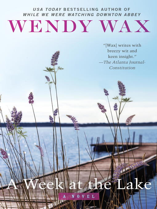 Title details for A Week at the Lake by Wendy Wax - Available