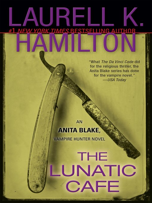 Title details for The Lunatic Cafe by Laurell K. Hamilton - Available