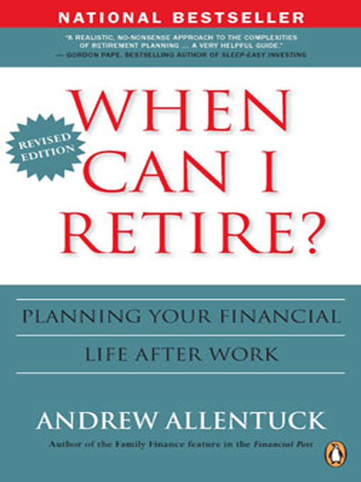 Title details for When Can I Retire? by Andrew Allentuck - Available