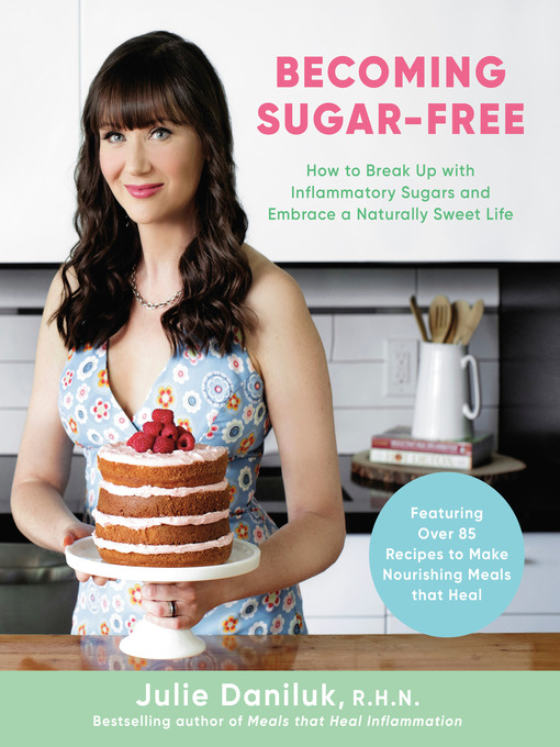 Title details for Becoming Sugar-Free by Julie Daniluk - Wait list