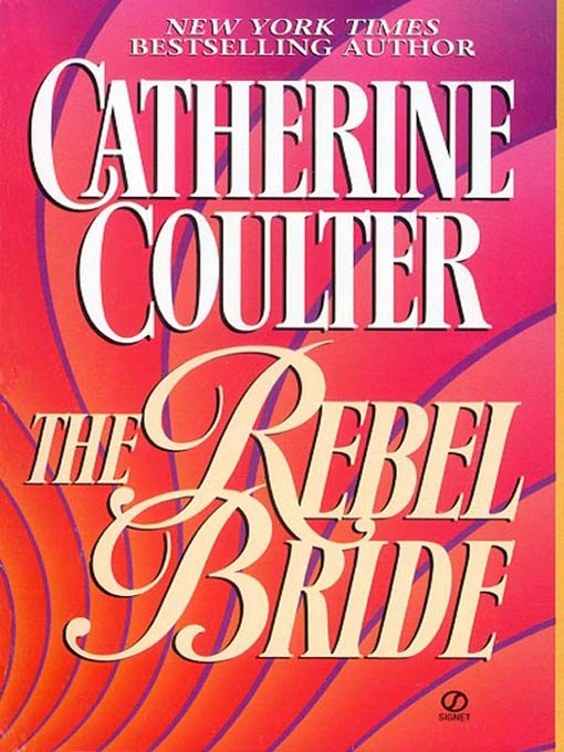 Title details for The Rebel Bride by Catherine Coulter - Available