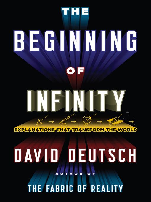 Title details for The Beginning of Infinity by David Deutsch - Wait list