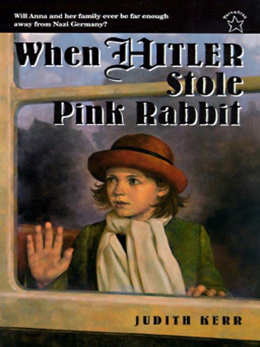 Title details for When Hitler Stole Pink Rabbit by Judith Kerr - Wait list