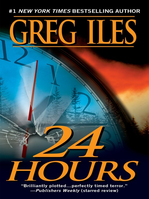 Title details for 24 Hours by Greg Iles - Available