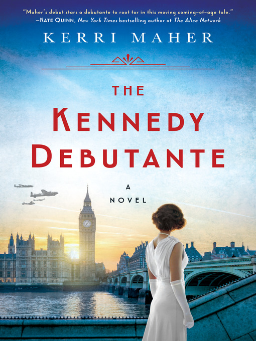 Title details for The Kennedy Debutante by Kerri Maher - Available