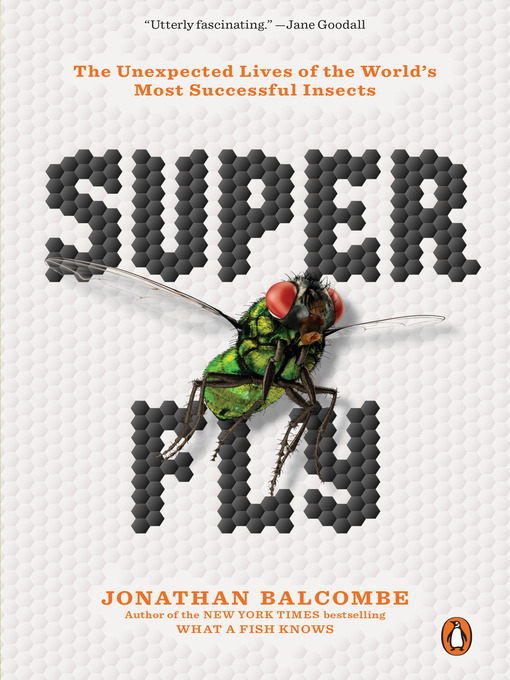 Title details for Super Fly by Jonathan Balcombe - Wait list