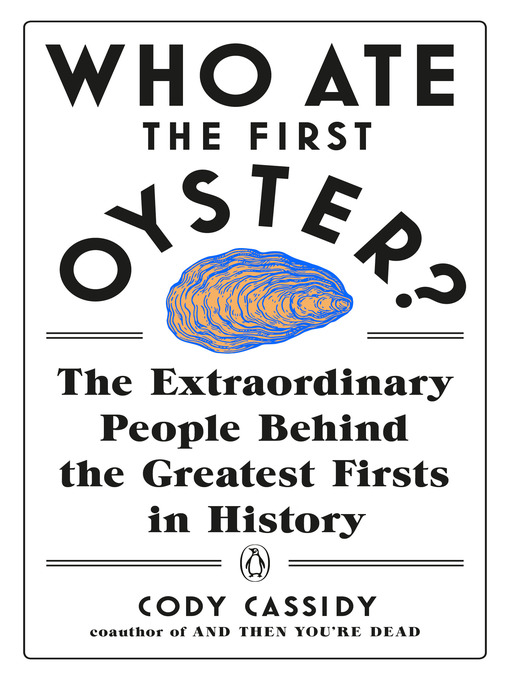 Title details for Who Ate the First Oyster? by Cody Cassidy - Wait list