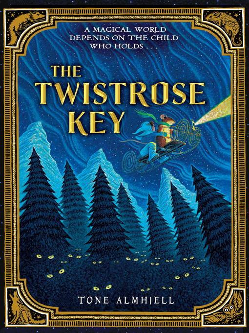 Title details for The Twistrose Key by Tone Almhjell - Wait list