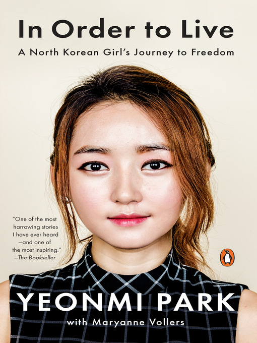 Title details for In Order to Live by Yeonmi Park - Wait list