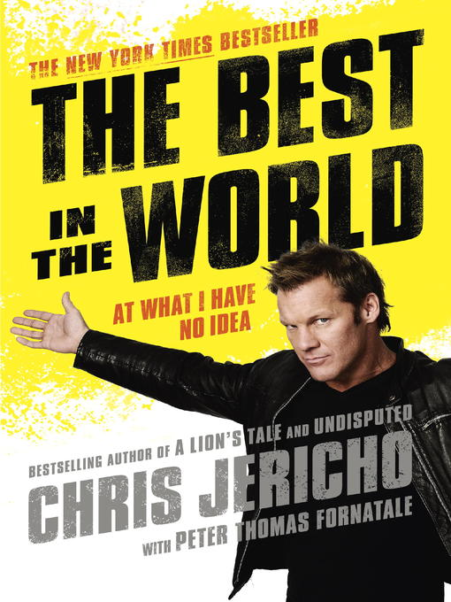 Title details for The Best in the World by Chris Jericho - Available