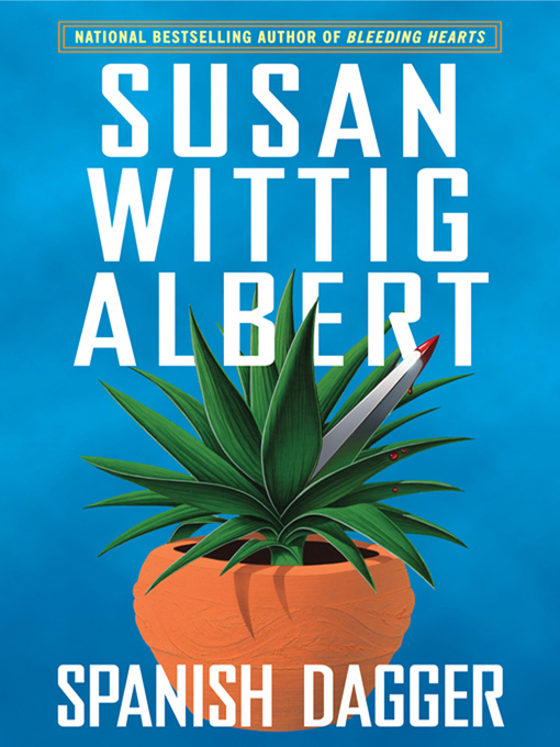 Title details for Spanish Dagger by Susan Wittig Albert - Available