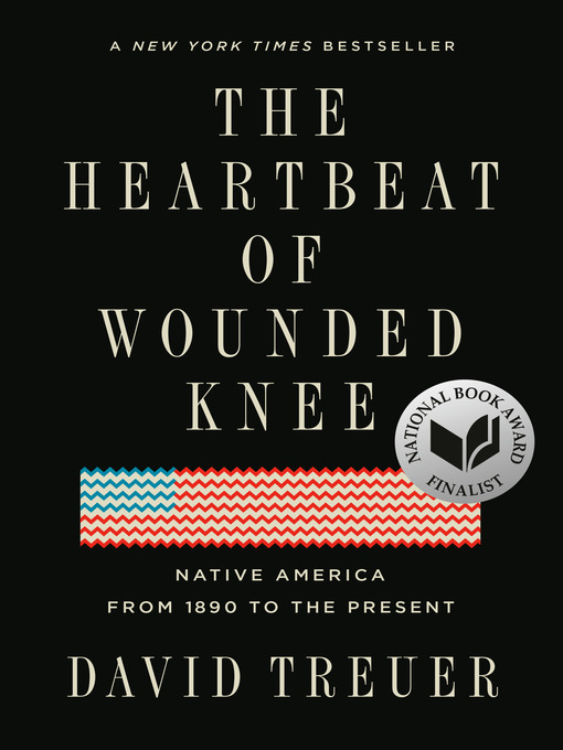 Title details for The Heartbeat of Wounded Knee by David Treuer - Available