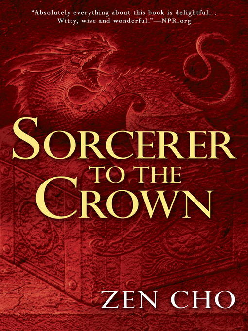 Title details for Sorcerer to the Crown by Zen Cho - Wait list