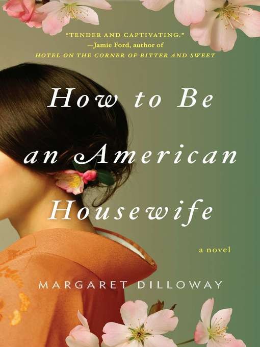 Title details for How to Be an American Housewife by Margaret Dilloway - Available