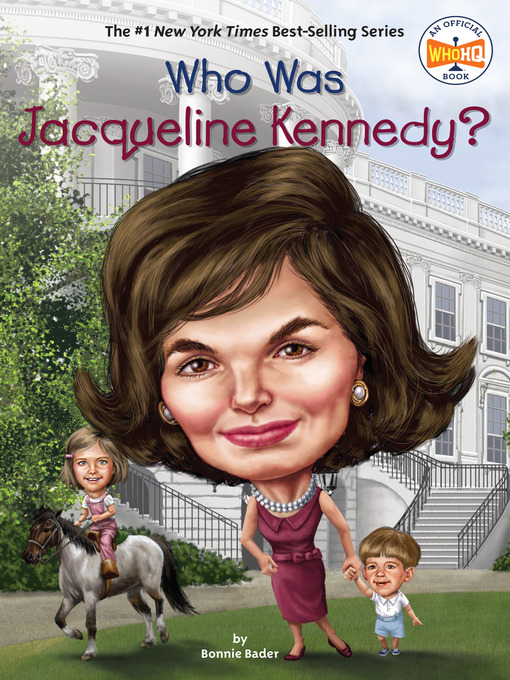 Title details for Who Was Jacqueline Kennedy? by Bonnie Bader - Available