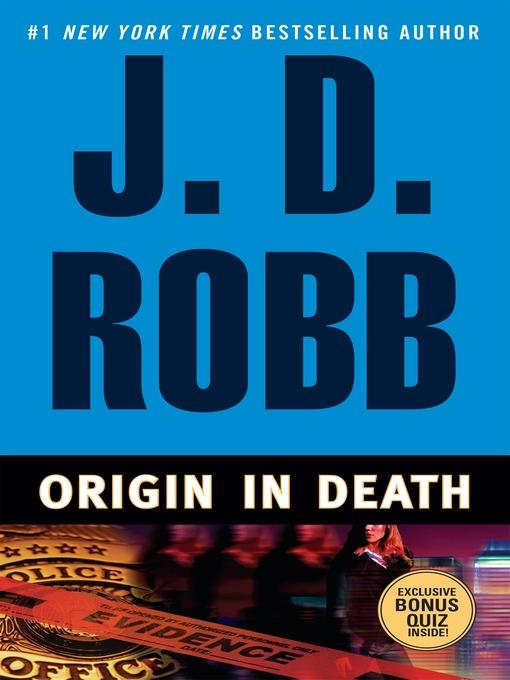 Title details for Origin in Death by J. D. Robb - Wait list