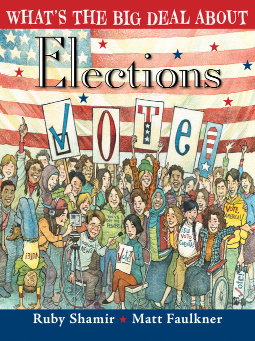 Title details for What's the Big Deal About Elections by Ruby Shamir - Available