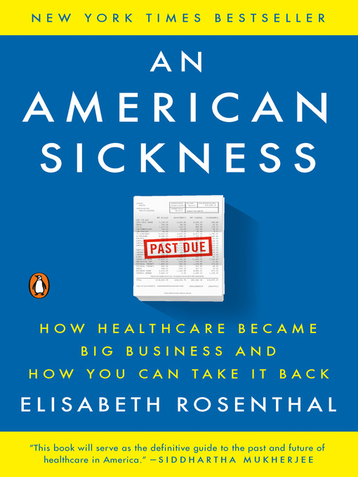 Title details for An American Sickness by Elisabeth Rosenthal - Available