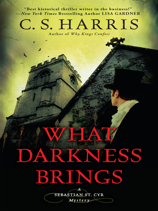 Title details for What Darkness Brings by C. S. Harris - Available