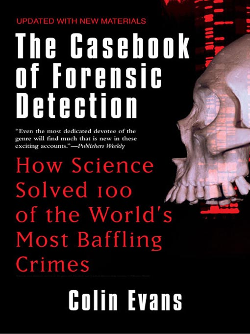 Title details for The Casebook of Forensic Detection by Colin Evans - Available