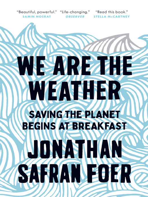 Title details for We Are the Weather by Jonathan Safran Foer - Wait list