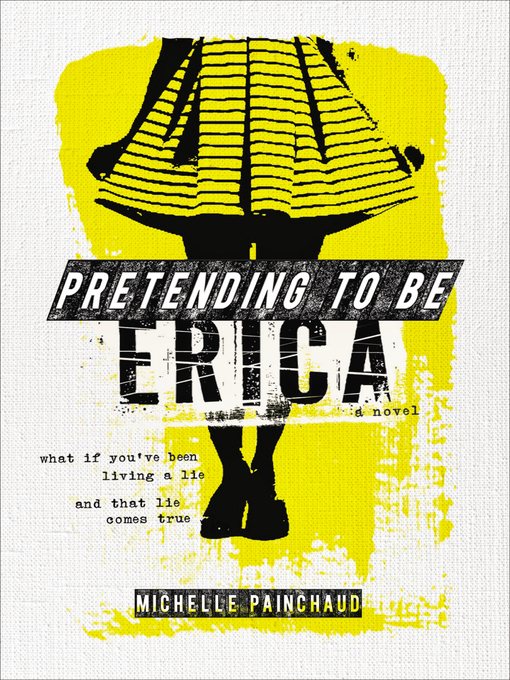 Title details for Pretending to Be Erica by Michelle Painchaud - Available