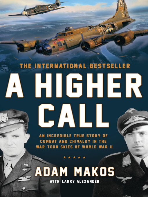 Title details for A Higher Call by Adam Makos - Available